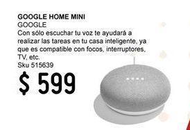 Oferta de Google Home Mini por $599