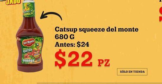 Oferta de Catsup Del Monte por $22