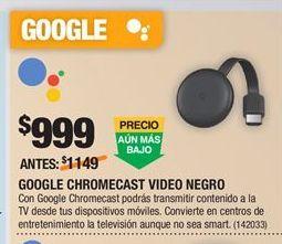 Oferta de ChromeCast Google por $999