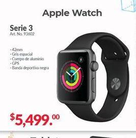 Oferta de Apple Watch Serie 3 por $5499
