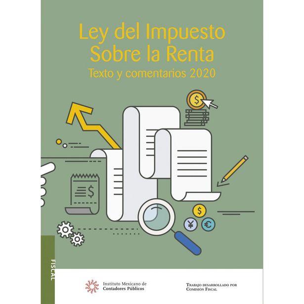Oferta de Ley Del Impuesto Sobre La Renta. Texto Y Comentarios 2020  Autor : Comisión fiscal del IMCP por $489