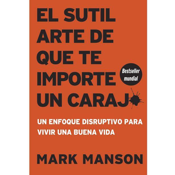 Oferta de El Sutil Arte De Que Te Importe Un Carajo 2A. Edición  Autor : Marck Manson por $269
