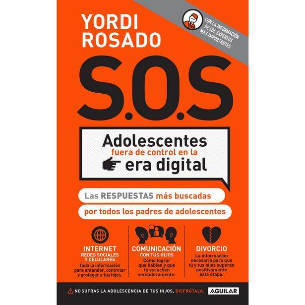 Oferta de S.o.s Adolescentes Fuera De Control En La Era Digital  Autor : Yordi Rosado por $134