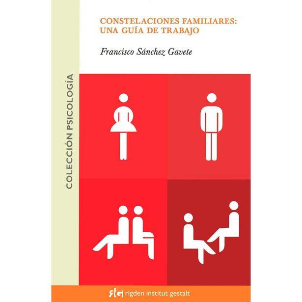 Oferta de Constelaciones Familiares: Una Guía De Trabajo  Autor : Sánchez Gavete, Francisco por $320