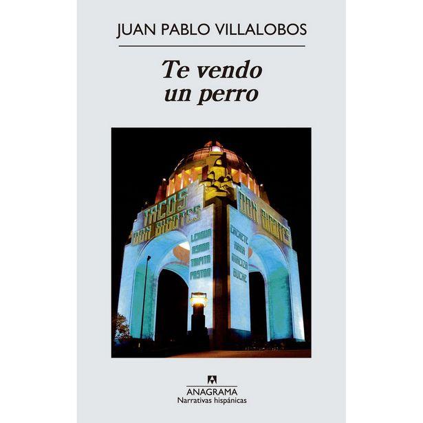Oferta de Te Vendo Un Perro  Autor : Villalobos, Juan Pablo por $320