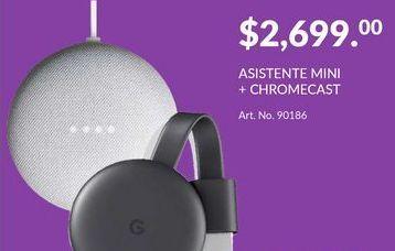 Oferta de Asistente Mini + Chromecast por $2699