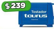 Oferta de Tostadora Taurus por $239