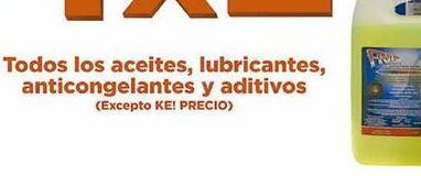 Oferta de Todos los aceites, lubricantes, anticongelantes y aditivos ( excepto Ke! precio) por