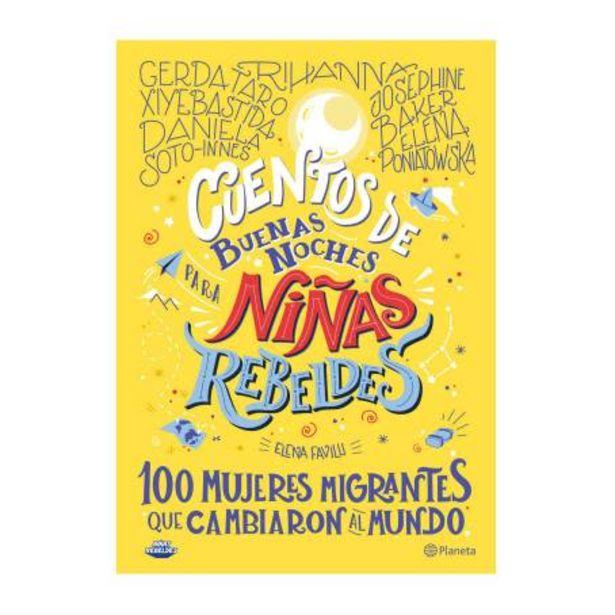 Oferta de Libro Cuentos de Buenas Noches para Niñas Rebeldes Planeta 100 Mujeres Migrantes por $304.85
