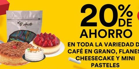 Oferta de Cafe en Grano, Flanes, CheeseCake y Mini pasteles por