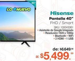 "Oferta de Pantalla 40"" Hisense por $5499"